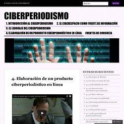 4. Elaboración de un producto ciberperiodístico en línea