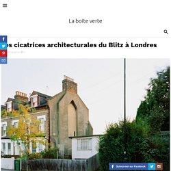 Les cicatrices architecturales du Blitz à Londres