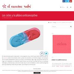 Los ciclos y la píldora anticonceptiva - el camino rubí