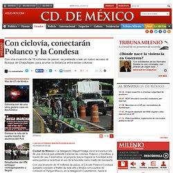 Con ciclovía, conectarán Polanco y la Condesa - Grupo Milenio