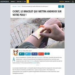 9/12/2014 Cicret, le bracelet qui mettra Android sur votre peau !