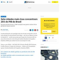 Sete cidades mais ricas concentram 25% do PIB do Brasil