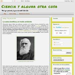 Ciencia y alguna otra cosa: La casta científica y el medio ambiente