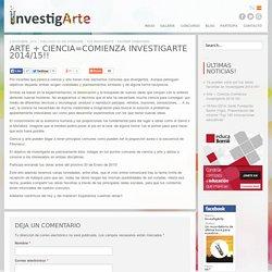 Arte + Ciencia=Comienza InvestigArte 2014/15!!