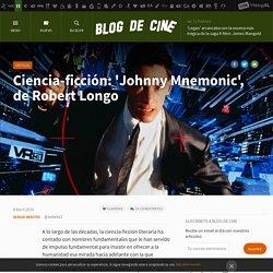 Ciencia-ficción: 'Johnny Mnemonic', de Robert Longo
