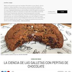 La ciencia de las galletas con pepitas de chocolate