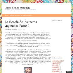 La ciencia de los tactos vaginales. Parte I