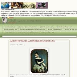 TUS CIENCIAS SOCIALES: 648 FOTOGRAFÍAS DE LA MUJER ESPAÑOLA EN EL S. XX