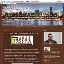 Ciències Socials: TEMA 9: LA PREHISTÒRIA (1r. d'ESO)