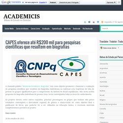 Bolsas de Estudo no Exterior: CAPES oferece até R$200 mil para pesquisas científicas que resultem em biografias