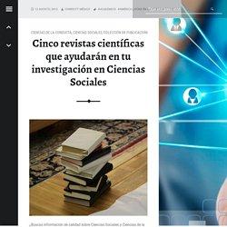 Cinco revistas científicas que ayudarán en tu investigación en Ciencias Sociales – CONRICYT