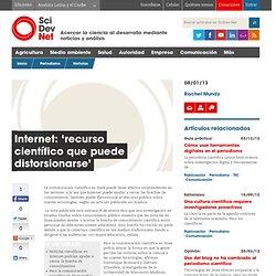 Internet: 'recurso científico que puede distorsionarse'