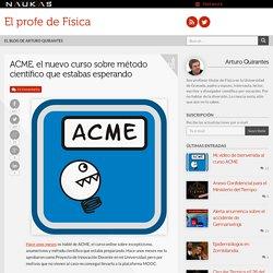 ACME, el nuevo curso sobre método científico que estabas esperando