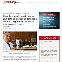 Científico mexicano descubre una batería infinita; la patente la obtiene el gobierno de Rusia