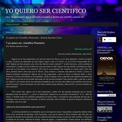Yo quiero ser Científico Planetario - Beatriz Sanchez-Cano
