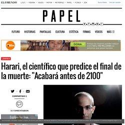 """Harari, el científico que predice el final de la muerte: """"Acabará antes de 2100"""""""