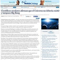 Científicos seculares afirman que el Universo no debería existir y tampoco Big Bang