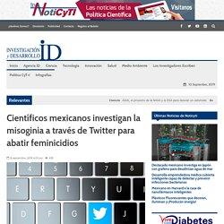 Científicos mexicanos investigan la misoginia a través de Twitter para abatir feminicidios
