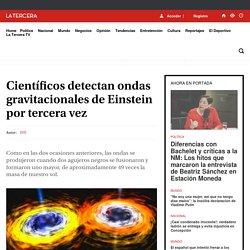 Científicos detectan ondas gravitacionales de Einstein por tercera vez - LA TERCERA