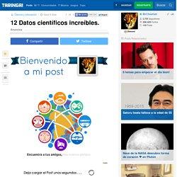 12 Datos científicos increíbles.