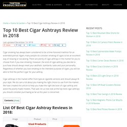 Top 10 Best Cigar Ashtray Reviews (December, 2018) - Buyer's Guide