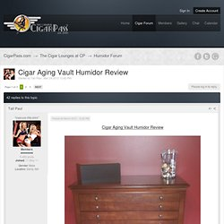 Cigar Aging Vault Humidor Review - Humidor Forum - CigarPass.com