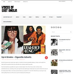 Voices Of East Anglia: Up in Smoke - Cigarette Adverts
