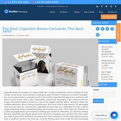The best Cigarette Boxes convenes the best sales