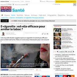 E-cigarette : est-elle efficace pour arrêter le tabac ?