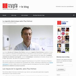 La cigarette électronique selon Paul Hofman - Nouvelle Vape, le blog