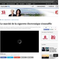 Le marché de la cigarette électronique s'essouffle