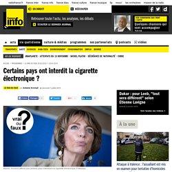 Certains pays ont interdit la cigarette électronique ?