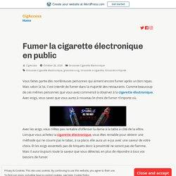 Fumer la cigarette électronique en public – CigAccess