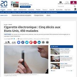 Cigarette électronique : Cinq décès aux Etats-Unis, 450 malades