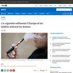 L'e-cigarette enflamme l'Europe et les lobbies attisent les braises