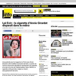 Loi Evin : la cigarette d'Annie Girardot disparaît dans le métro - France - Toute l'actualité en France