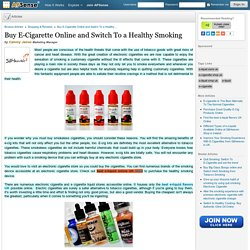 Buy E-Cigarette Online and Switch To a Healthy Smoking by Cammy James
