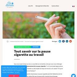 Pause Cigarette [Législation & Temps] Pause Cigarette Au Travail - EURECIA
