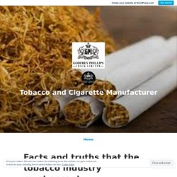 Facts and truths that the tobacco industry must accept – Tobacco and Cigarette Manufacturer