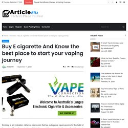 Buy E cigarette And Know the best place to start your vaping journey
