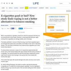 E-cigarettes good or bad? New study finds vaping is not a better alternative to tobacco smoking