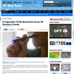 E-Cigarettes To Be Banned In Areas Of Sonoma County