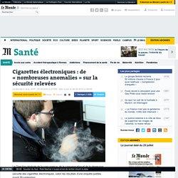 Cigarettes électroniques: de «nombreuses anomalies» sur la sécurité relevées
