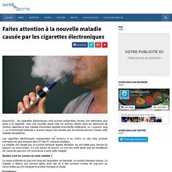 Faites attention à la nouvelle maladie causée par les cigarettes électroniques - Santé + Sports - Blog de sports et de bien-être.