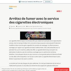 Arrêtez de fumer avec le service des cigarettes électroniques – CigAccess