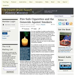 Fire Safe Cigarettes and the Genocide Against Smokers