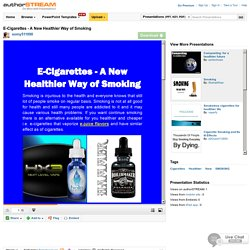 E-Cigarettes - a New Healthier Way of Smoking