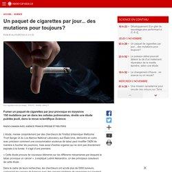 Un paquet de cigarettes par jour... des mutations pourtoujours?