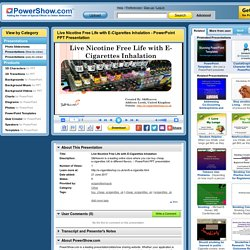 Live Nicotine Free Life with E-Cigarettes Inhalation PowerPoint presentation