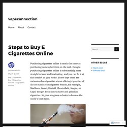 Steps to Buy E Cigarettes Online – vapeconnection